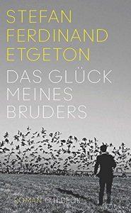 Stefan Ferdinand Etgeton - Das Glück meines Bruders
