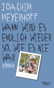 Joachim Meyerhoff - Wann wird es endlich wieder so, wie es nie war