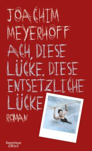 Joachim Meyerhoff - Ach, diese Lücke, diese entsetzliche Lücke