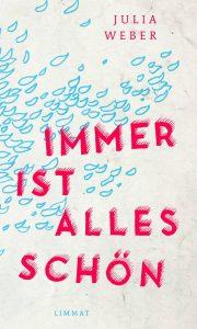 Julia Weber - Immer ist alles schön