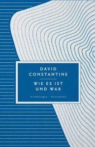 David Constantine - Wie es ist und wa