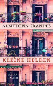 Almudena Grandes - Kleine Helden