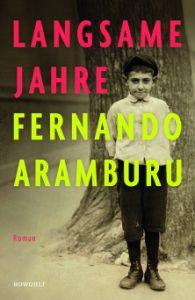 Fernando Aramburu - Langsame Jahre -