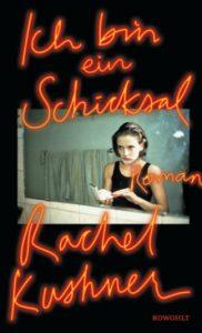 Rachel Kushner -Ich bin ein Schicksal