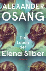 Alexander Osang - Die Leben des Elena Silber