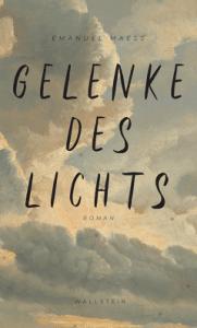 Emanuel Maeß - Gelenke des Lichts Deutscher Buchpreis 2019 - Die Longlist