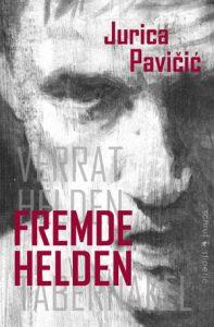 Fremde Helden - JuricaPavicic