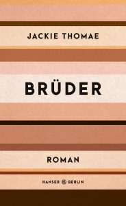 Jackie Thomae - Brüder Deutscher Buchpreis 2019 - Die Longlist