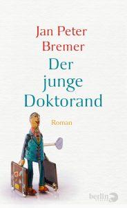 Jan Peter Bremer - Der junge Doktorand Deutscher Buchpreis 2019
