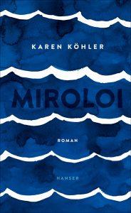 Karen Köhler - Miroloi Deutscher Buchpreis 2019
