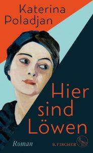 Katerina Poladjan - Hier sind Löwen Deutscher Buchpreis 2019 - Die Longlist