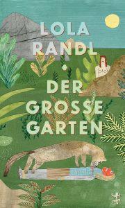 Lola Randl - Der große Garten Deutscher Buchpreis 2019 - Die Longlist