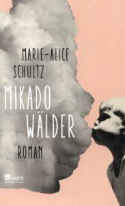 Marie-Alice Schultz - Mikadowälder