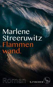 Marlene Streeruwitz - Flammenwand