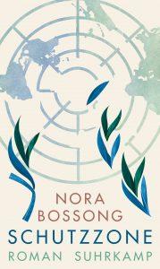 Nora Bossong - Schutzzone Deutscher Buchpreis 2019 - Die Longlist