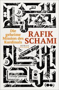 Rafik Schami - Die geheime Mission des Kardinals
