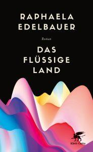 Raphaela Edelbauer - Das flüssige Land Deutscher Buchpreis 2019 - Die Longlist