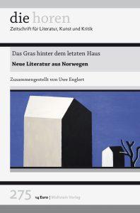 Das Gras hinter dem letzten Haus. Neue Literatur aus Norwegen