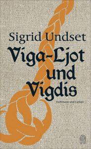 Sigrid Undset - Viga-Ljot und Vigdis
