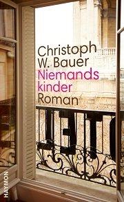 Christoph W. Bauer - Niemandskinder
