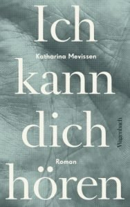 Katharina Mevissen Ich kann dich hören