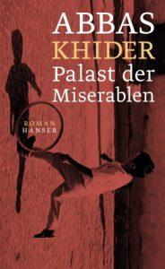 Abbas Khider - Palast der Miserablen