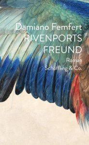 Damiano Femfert Rivenports Freund