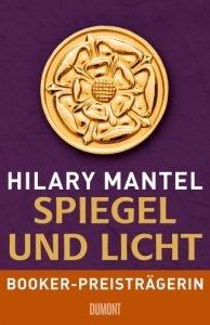 Hilary Mantel -SPIEGEL UND LICHT