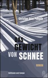 Christian Guay-Poliquin - DAS GEWICHT VON SCHNEE