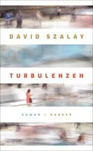 David Szalay - Turbulenzen