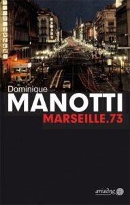 Dominique Manotti - Marseille.73