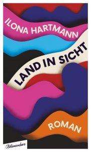 Ilona Hartmann - Land in Sicht