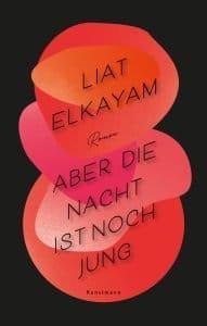 Liat Elkayam - Aber die Nacht ist noch jung