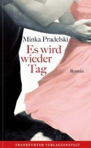 Minka Pradelski - Es wird wieder Tag