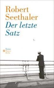 Robert Seethaler - Der letzte Satz