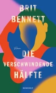 Brit Bennett - Die verschwindende Hälfte