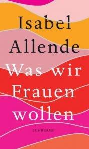 Isabel Allende Was wir Frauen wollen