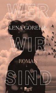 Lena Gorelik - Wer wir sind