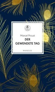 Marcel Proust Der gewendete Tag