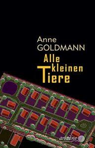 Anne Goldmann - Alle kleinen Tiere