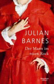 Julian Barnes - Der Mann im roten Rock