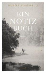 Hubert Mingarelli - Ein Notizbuch