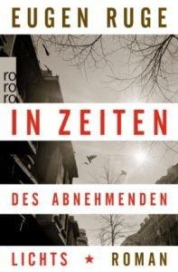 Eugen Ruge In Zeiten des abnehmenden Lichts -Deutscher Buchpreis