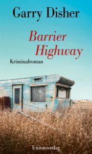 Garry Disher - Barrier Highway