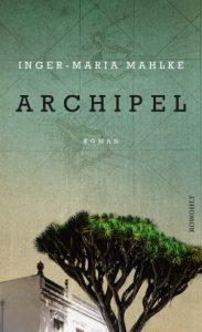 inger-maria-mahlke - archipel - Deutscher Buchpreis