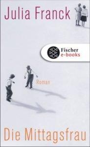JULIA FRANCK Die Mittagsfrau - Deutscher Buchpreis
