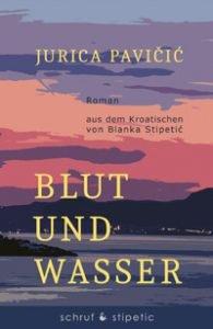 Jurica Pavicic - Blut und Wasser