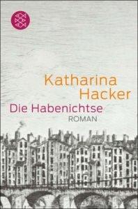 KATHARINA HACKER Die Habenichtse - Deutscher Buchpreis