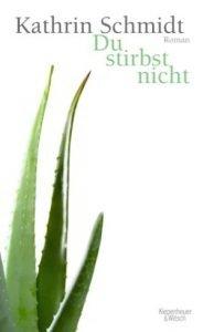 KATHRIN SCHMIDT Du stirbst nicht - Deutscher Buchpreis