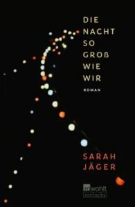 Sarah Jäger - Die Nacht so groß wie wir